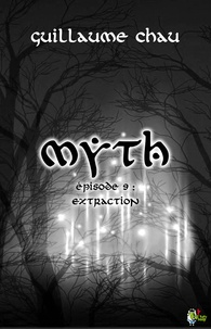 Guillaume Chau - Myth, Épisode 9 : Extraction.