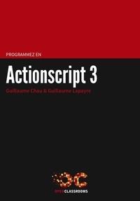 Guillaume Chau et Guillaume Lapayre - Programmez en Actionscript 3.