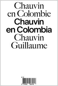 Guillaume Chauvin - Chauvin en Colombie/Chauvin en Colombia.