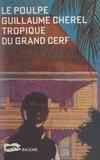 Guillaume Chérel - Tropique du grand cerf.