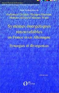 Guillaume Christen et Philippe Hamman - Systèmes énergétiques renouvelables en France et en Allemagne - Synergies et divergences.