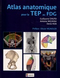 Guillaume Chuto et Antoine Micheau - Atlas anatomique pour la TEP au FDG.