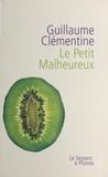 Guillaume Clementine - Le petit malheureux.