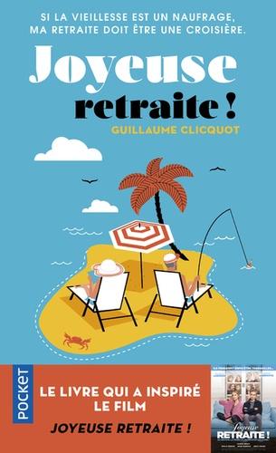 Guillaume Clicquot - Joyeuse retraite ! - Si la vieillesse est un naufrage, ma retraite doit être une croisière.