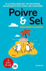 Guillaume Clicquot - Poivre et Sel - Si la vieillesse est un naufrage, ma retraite doit être une croisière.