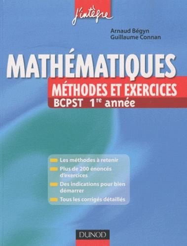 Guillaume Connan et Arnaud Bégyn - Mathématiques, méthodes et exercices BCPST 1e année.