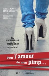 Guillaume Corbeil - Pour l'amour de mon pimp... - Six survivantes de la prostitution se racontent.