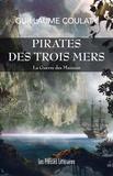 Guillaume Coulaty - La guerre des maisons  : Pirates des trois mers.