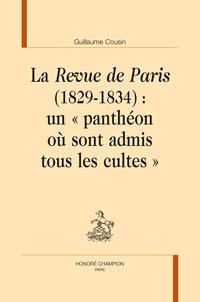 Guillaume Cousin - La Revue de Paris (1829-1834) : un « panthéon où sont admis tous les cultes ».