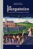 Guillaume Cuchet - Le purgatoire - Fortune historique et historiographique d'un dogme.