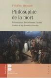 Guillaume Cuchet et Frédéric Ozanam - Philosophie de la mort et autres textes.