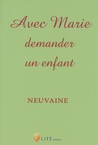 Guillaume d' Alançon - Avec Marie demander un enfant - Neuvaine.