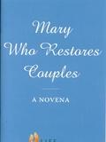 "Guillaume D'alancon - Mary who restores couples - Novena e ""tempo d'ascolto""."