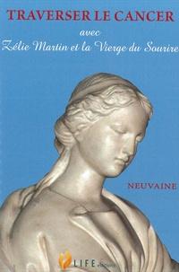 Guillaume d' Alançon - Traverser le cancer avec Zélie Martin et la vierge du sourire.