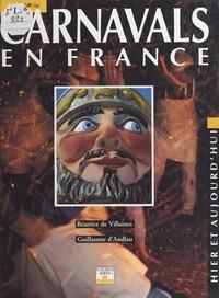 Guillaume d' Andlau et Béatrice de Villaines - Carnavals en France - Hier et aujourd'hui.