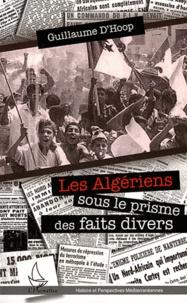Deedr.fr Les Algériens dans le prisme des faits divers - Une lecture de la guerre d'Algérie (1954-1962) Image