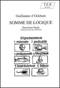 Guillaume d'Ockham - Somme de logique - Tome 2.