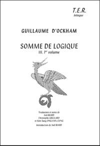 Guillaume d'Ockham - Somme de logique - Tome 3, Première partie.