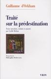 Guillaume d'Ockham - Traité sur la prédestination et la prescience divine des futurs contingents.