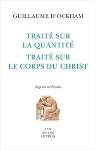 Guillaume d'Ockham - Traité sur la quantité & Traité sur le corps du Christ.