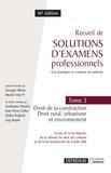 Guillaume Daudré et Jean-Pierre Gilles - Recueil de solutions d'examens professionnels - Tome 3, Droit de la construction, droit rural, urbanisme et environnement.