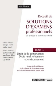 Téléchargement d'ebooks gratuits au format pdf Recueil de solutions d'examens professionnels  - Tome 3, Droit de la construction, droit rural, urbanisme et environnement