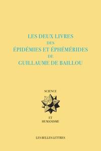 Guillaume de Baillou - Les deux livres des épidémies et éphémérides de Guillaume de Baillou.