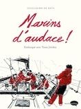 Guillaume de Bats - Marins d'audace !.