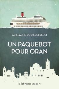 Guillaume de Dieuleveult - Un paquebot pour Oran.