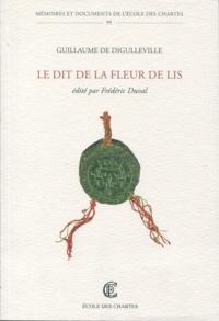 Guillaume de Digulleville - Le dit de la fleur de lis.