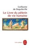 Guillaume de Digulleville - Le livre du pèlerin de vie humaine.