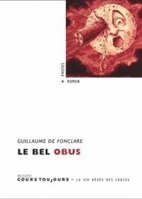Guillaume de Fonclare - Le bel obus.