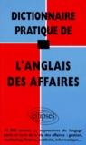 Guillaume de La Rocque - Dictionnaire pratique de l'anglais des affaires - 13000 termes et expressions....