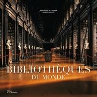 Guillaume de Laubier et Jacques Bosser - Bibliothèques du monde.