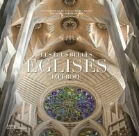 Guillaume de Laubier et Jacques Bosser - Les plus belles églises d'Europe.