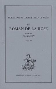 Guillaume de Lorris et Jean de Meun - Le Roman de la Rose - Tome 3.