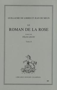 Guillaume de Lorris et Jean de Meun - Le Roman de la Rose - Tome 2.