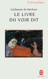 Guillaume de Machaut - Le livre du voir dit - Le dit véridique.