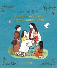 Guillaume de Menthière et Emilie Vanvolsem - J'ai reçu Jésus - Le petit catéchisme de ma communion.