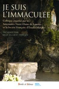 Guillaume de Menthière et  Collectif - Je suis l'Immaculée.
