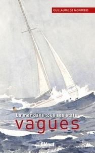 Guillaume de Monfreid - Vagues - La mer dans tous ses états.