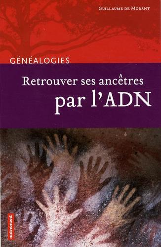 Guillaume de Morant - Retrouver ses ancêtres par l'ADN.