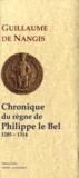 Guillaume de Nangis - Chronique du règne de Philippe IV le Bel (1285-1314).