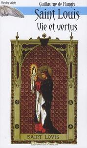 Guillaume de Nangis - Vie et vertus de Saint Louis.