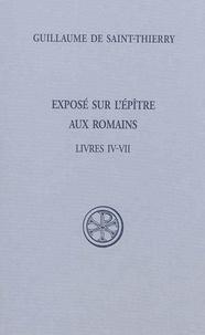 Guillaume de Saint-Thierry - Exposé sur l'Epître aux Romains - Tome 1, Livres IV-VII (Latin-Français).