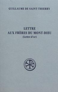 Guillaume de Saint-Thierry - Lettre aux frères du Mont-Dieu (Lettre d'or).