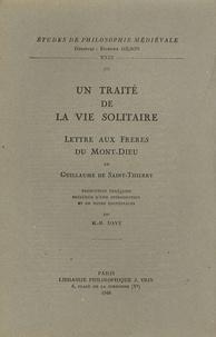 Guillaume de Saint-Thierry - Un traité de la vie solitaire - Lettre aux frères du Mont-Dieu.