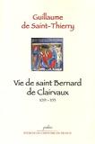 Guillaume de Saint-Thierry - Vie de saint Bernard de Clairvaux 1091-1153.