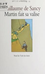 Guillaume de Sancy - Martin fait sa valise.