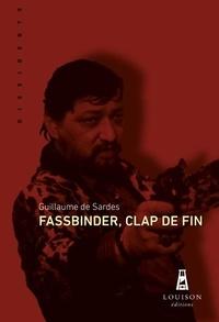 Guillaume de Sardes - Fassbinder, clap de fin.